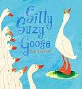 Silly Suzie Goose by Petr Horacek